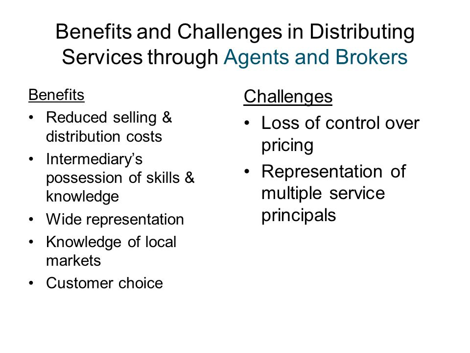 Benefits and Challenges in Distributing Services through Agents and Brokers