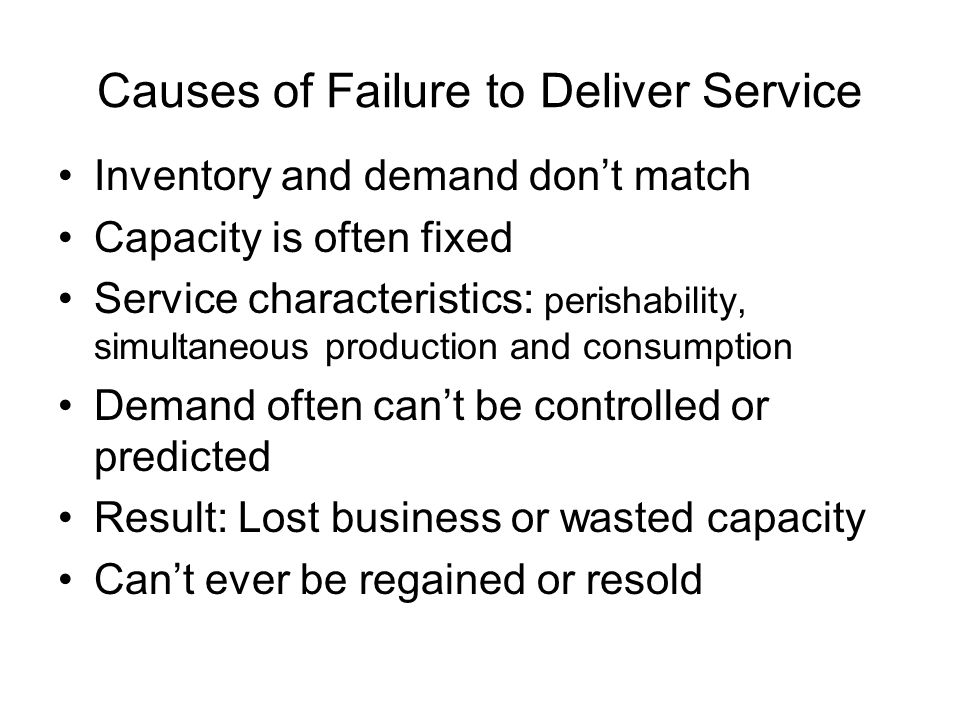 Causes of Failure to Deliver Service