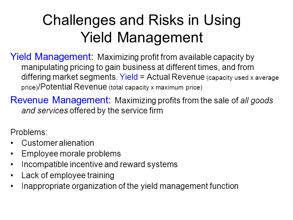 Challenges and Risks in Using Yield Management
