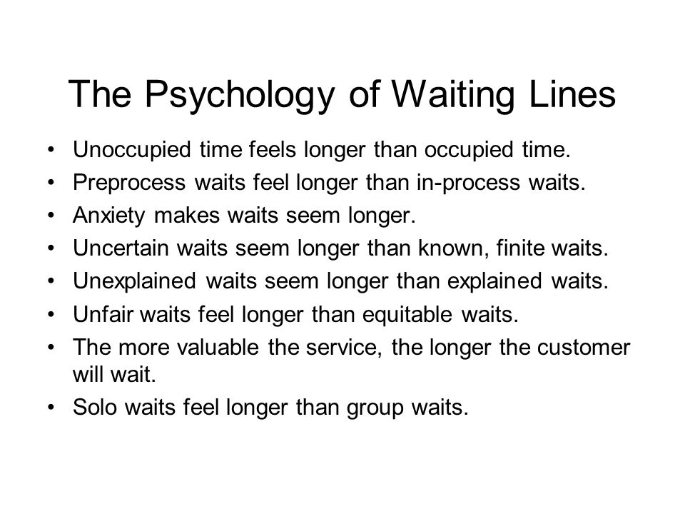 The Psychology of Waiting Lines