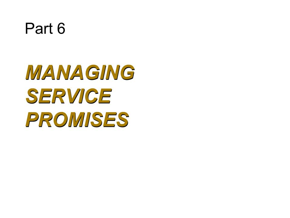 MANAGING SERVICE PROMISES