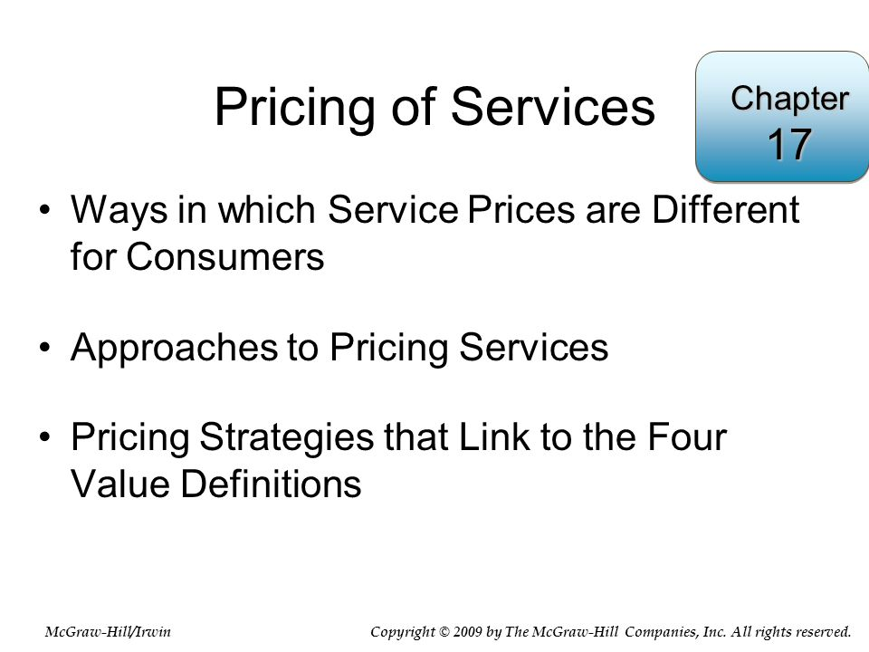 Pricing of Services Chapter. 17. Ways in which Service Prices are Different for Consumers. Approaches to Pricing Services.