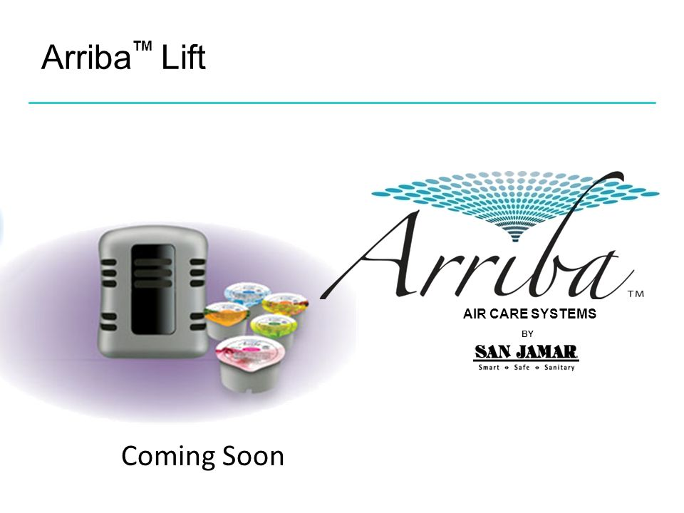 Arriba Lift TM AIR CARE SYSTEMS BY Coming Soon