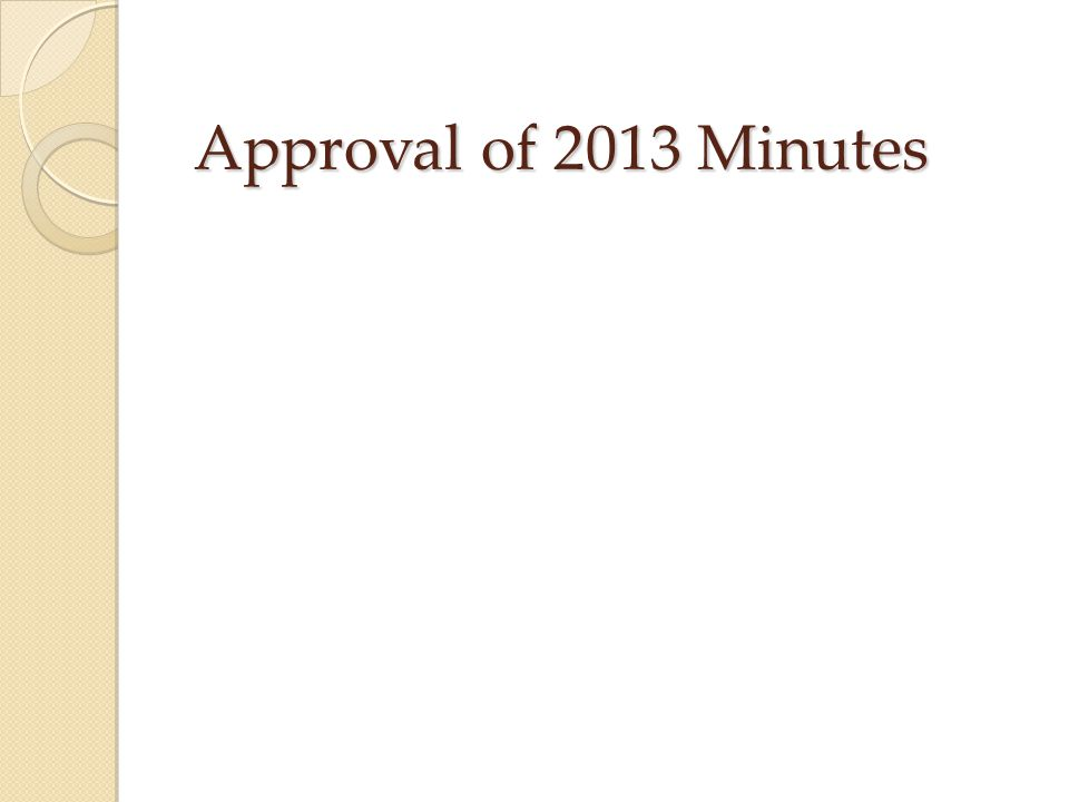Approval of 2013 Minutes
