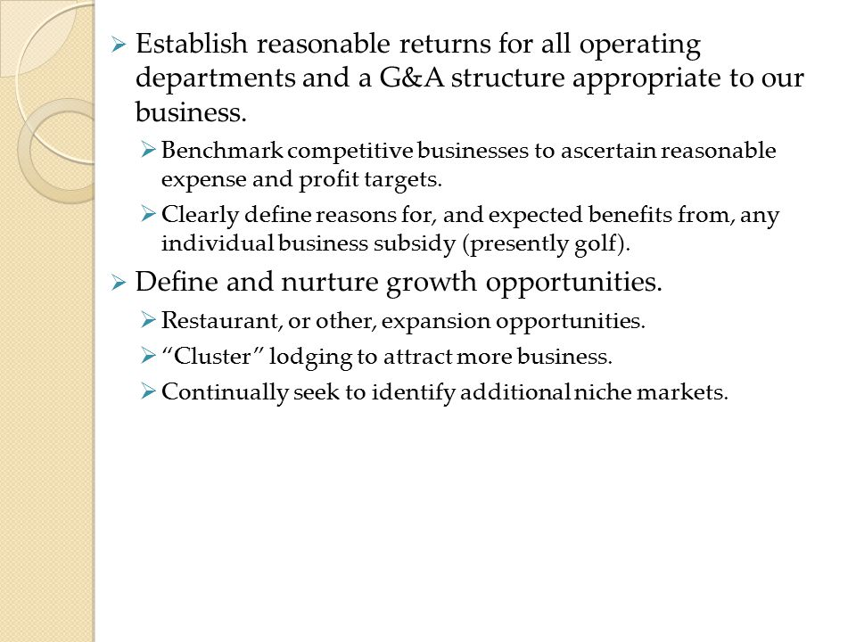 Define and nurture growth opportunities.