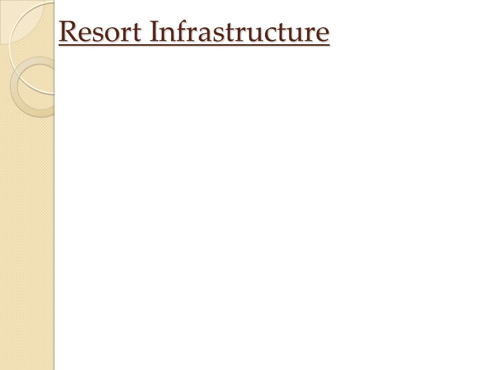 Resort Infrastructure