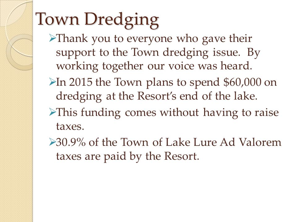 Town Dredging Thank you to everyone who gave their support to the Town dredging issue. By working together our voice was heard.