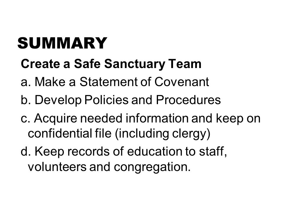 SUMMARY Create a Safe Sanctuary Team a. Make a Statement of Covenant