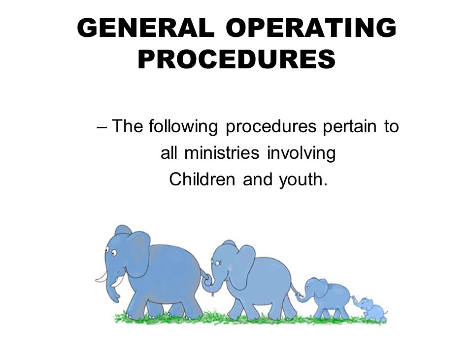 GENERAL OPERATING PROCEDURES