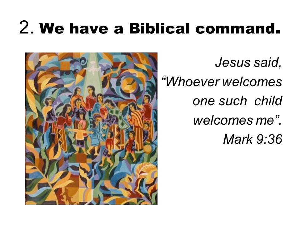2. We have a Biblical command.