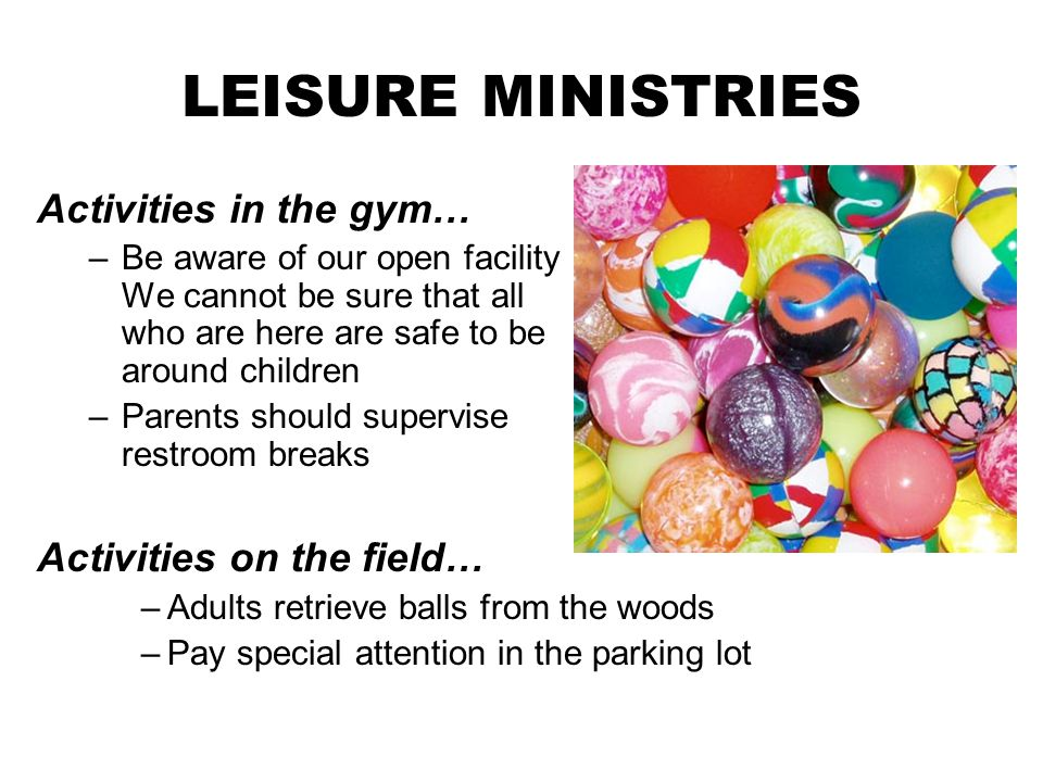 LEISURE MINISTRIES Activities in the gym… Activities on the field…