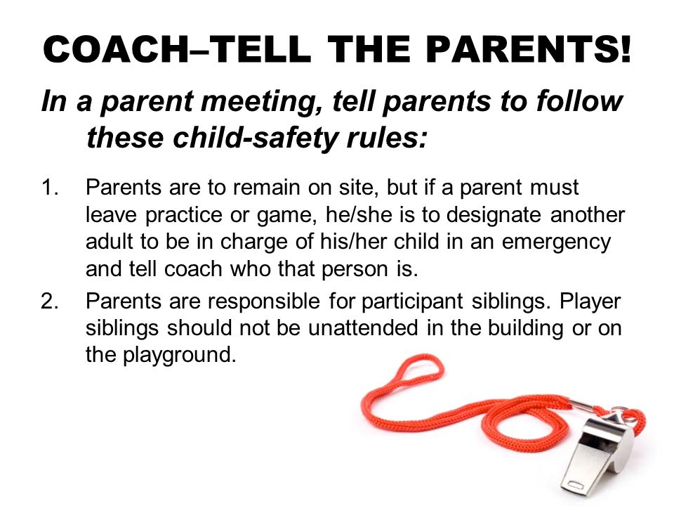 COACH–TELL THE PARENTS!