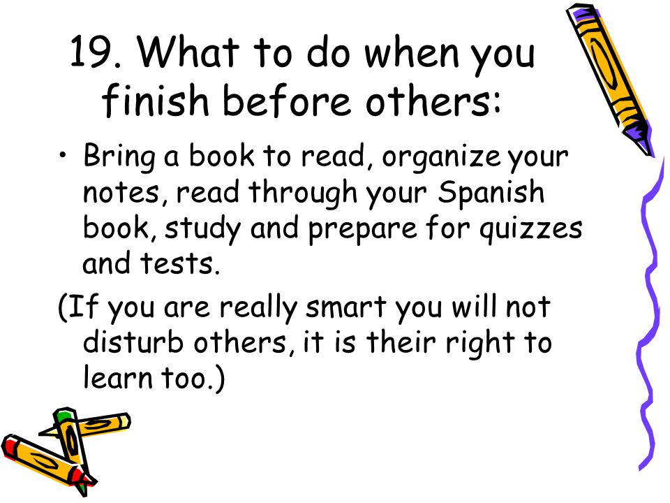 19. What to do when you finish before others: