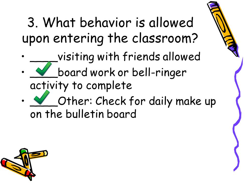 3. What behavior is allowed upon entering the classroom