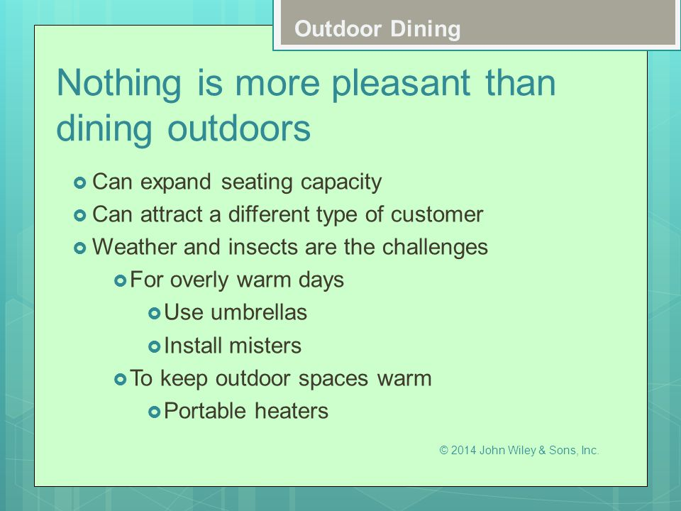 Nothing is more pleasant than dining outdoors