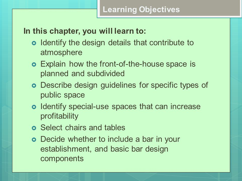 Learning Objectives In this chapter, you will learn to: Identify the design details that contribute to atmosphere.