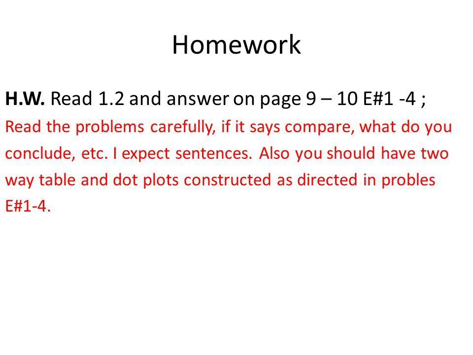 Homework H.W. Read 1.2 and answer on page 9 – 10 E#1 -4 ;