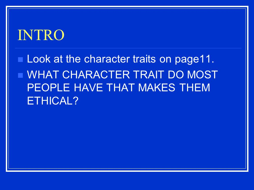 INTRO Look at the character traits on page11.