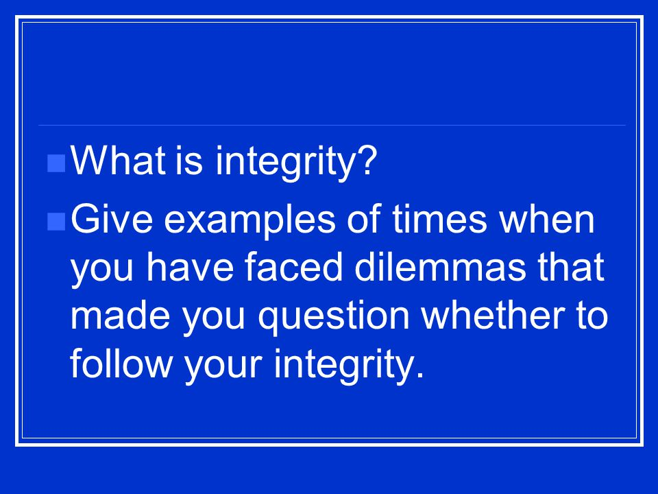 What is integrity.