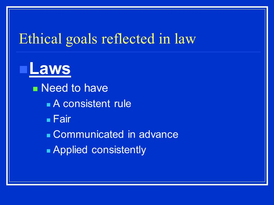 Ethical goals reflected in law