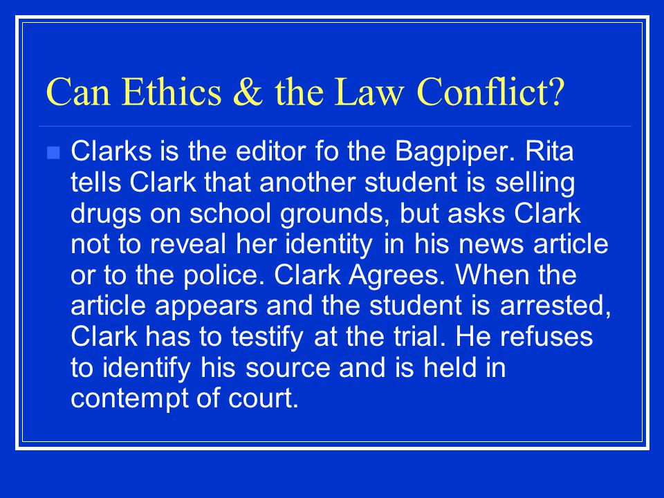 Can Ethics & the Law Conflict