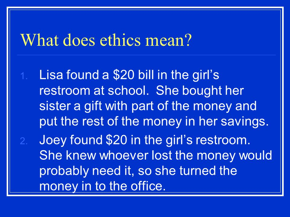 What does ethics mean