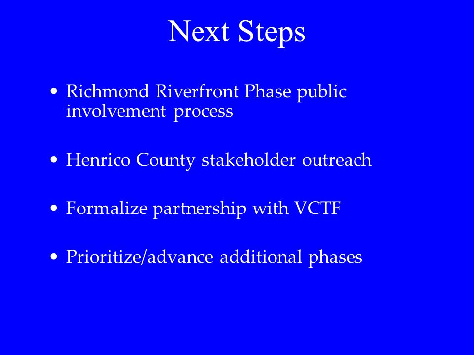Next Steps Richmond Riverfront Phase public involvement process