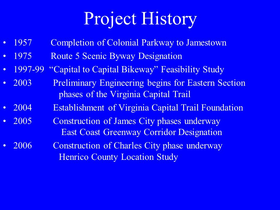 Project History 1957 Completion of Colonial Parkway to Jamestown