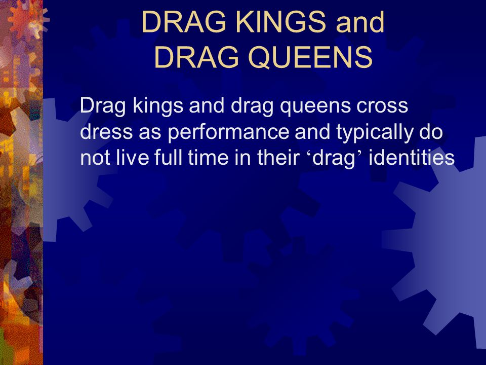 DRAG KINGS and DRAG QUEENS