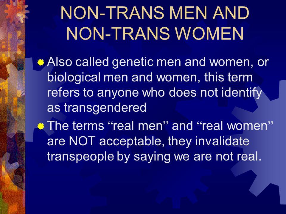 NON-TRANS MEN AND NON-TRANS WOMEN