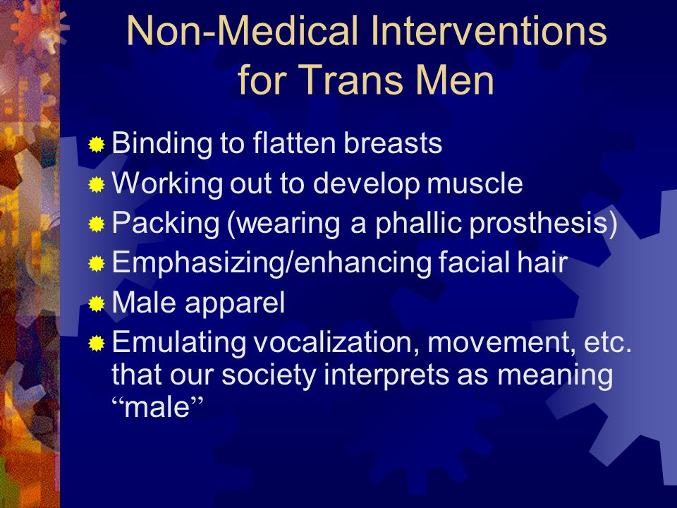 Non-Medical Interventions for Trans Men