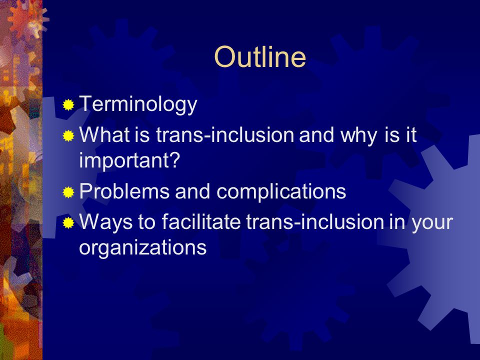 Outline Terminology What is trans-inclusion and why is it important