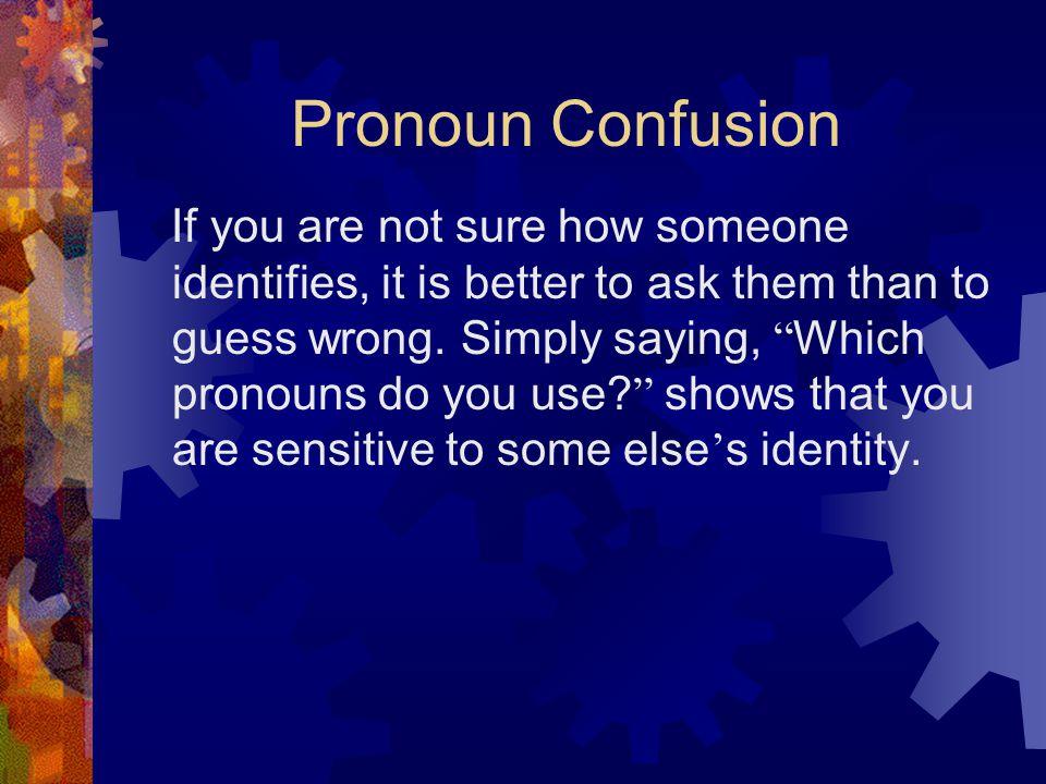 Pronoun Confusion