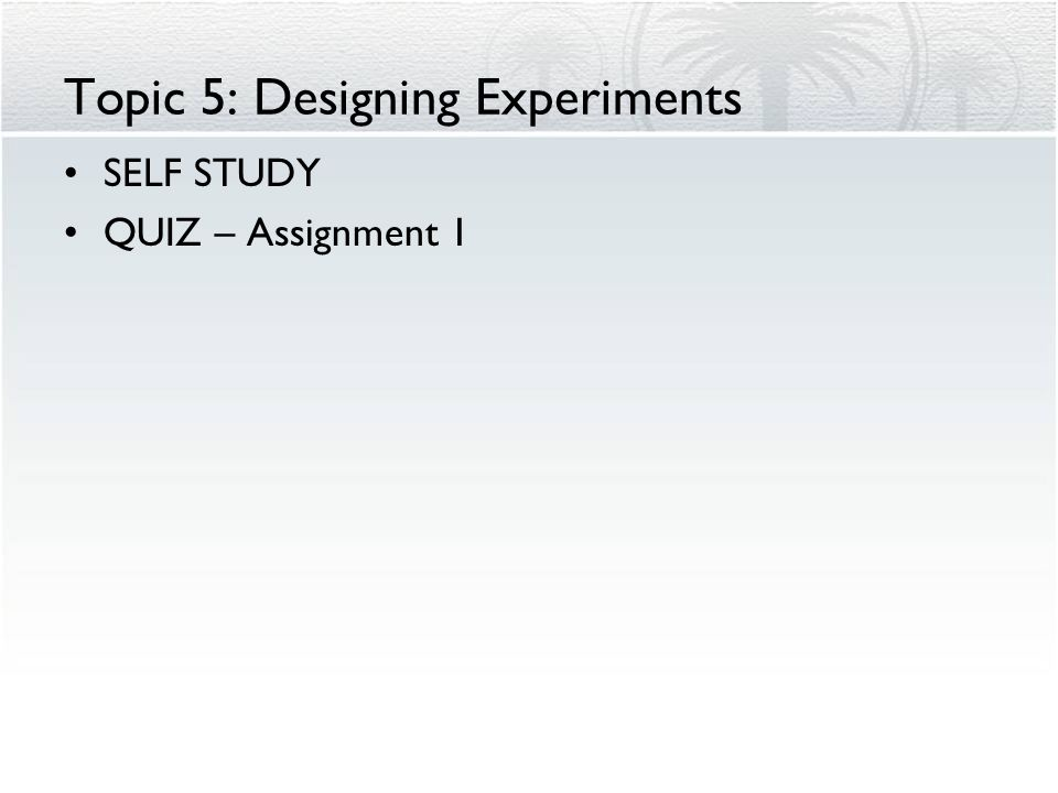 Topic 5: Designing Experiments