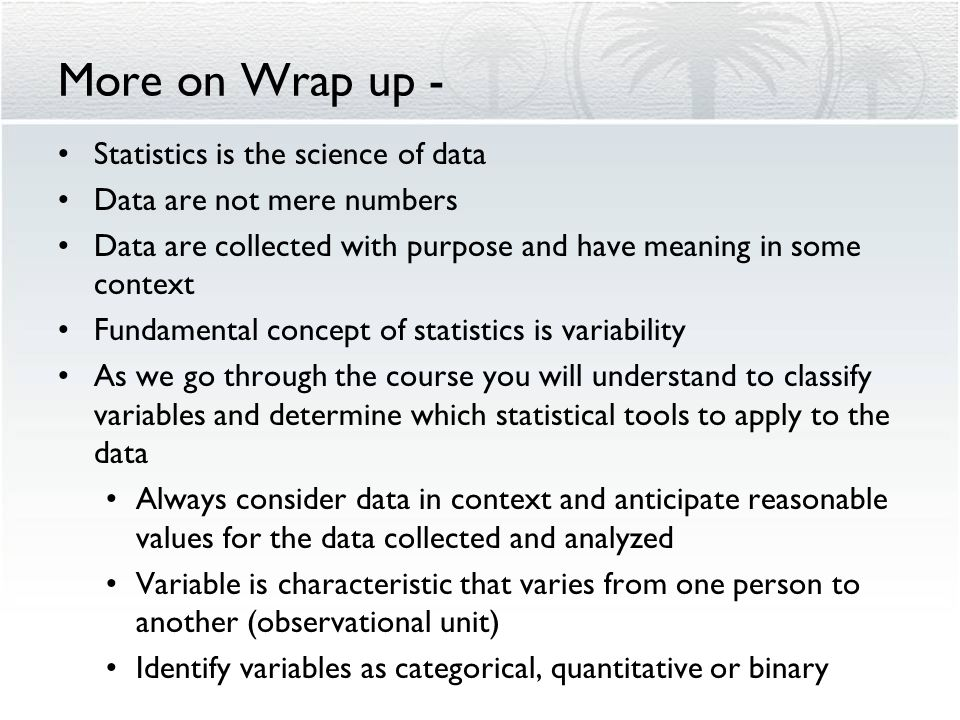 More on Wrap up - Statistics is the science of data
