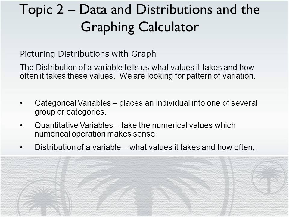 Topic 2 – Data and Distributions and the Graphing Calculator