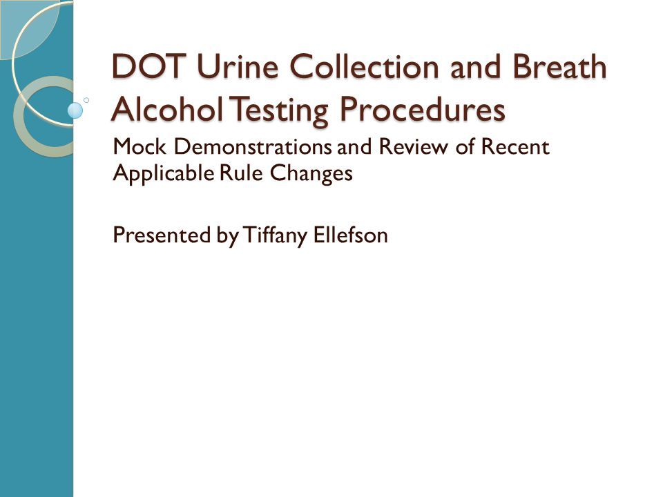 DOT Urine Collection and Breath Alcohol Testing Procedures
