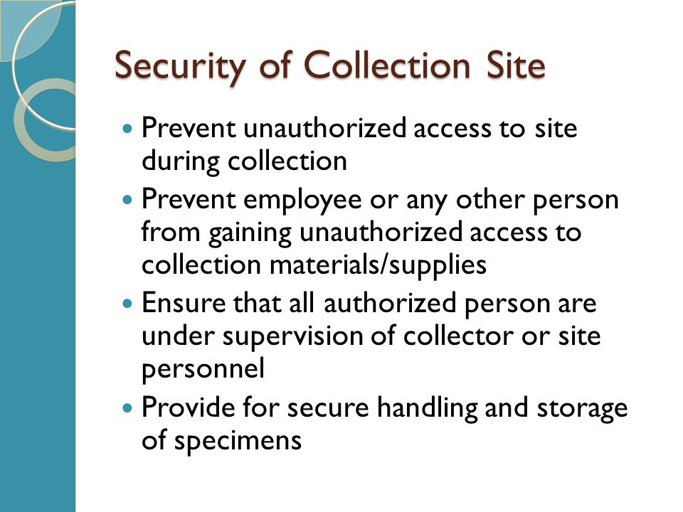 Security of Collection Site