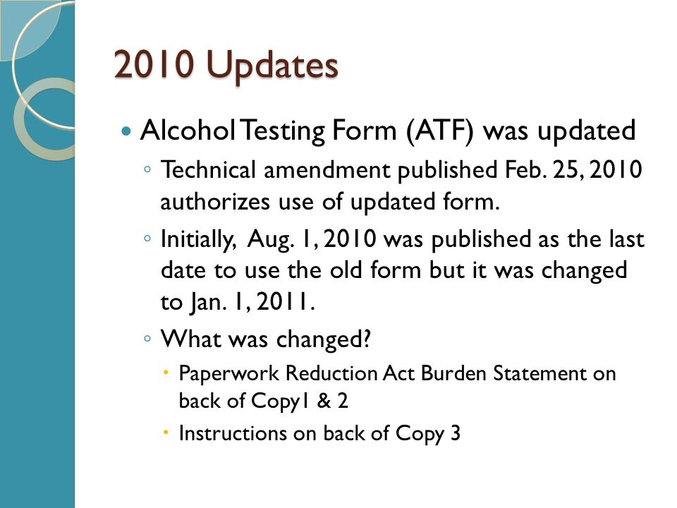 2010 Updates Alcohol Testing Form (ATF) was updated