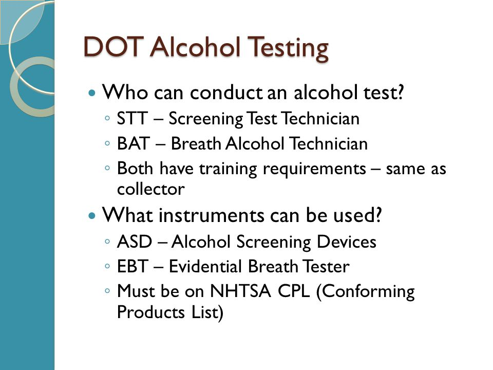 DOT Alcohol Testing Who can conduct an alcohol test