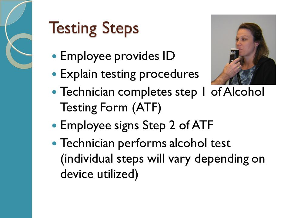 Testing Steps Employee provides ID Explain testing procedures