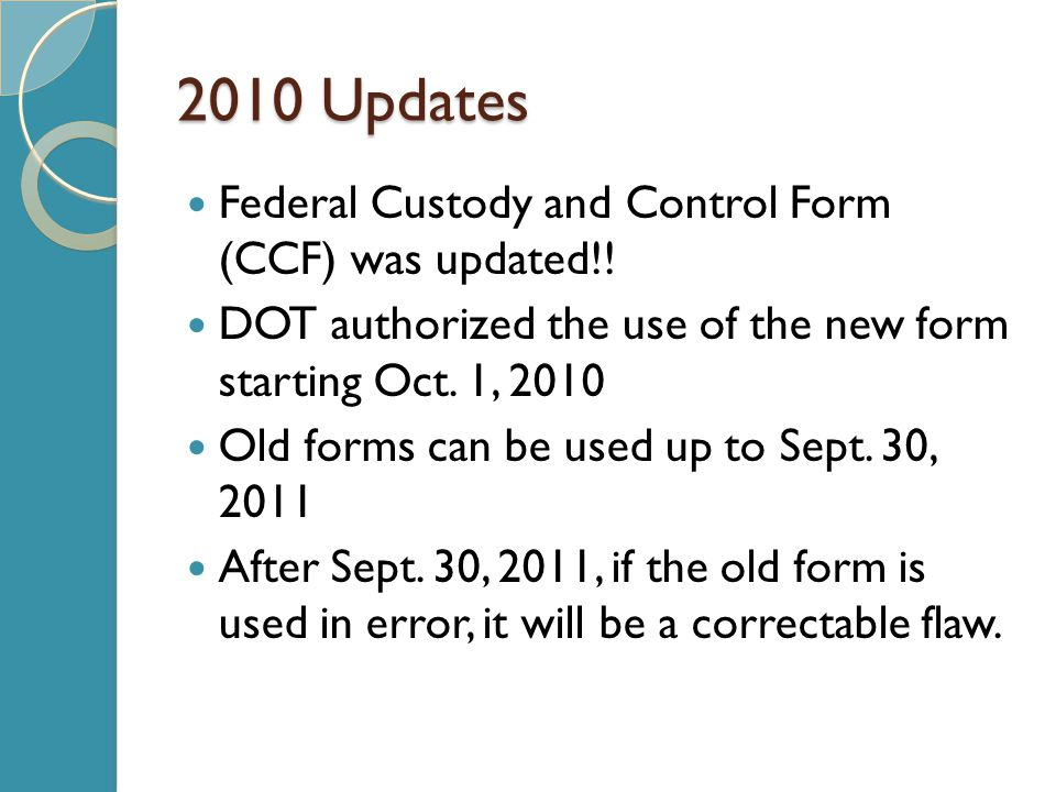 2010 Updates Federal Custody and Control Form (CCF) was updated!!