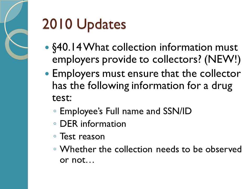 2010 Updates §40.14 What collection information must employers provide to collectors (NEW!)