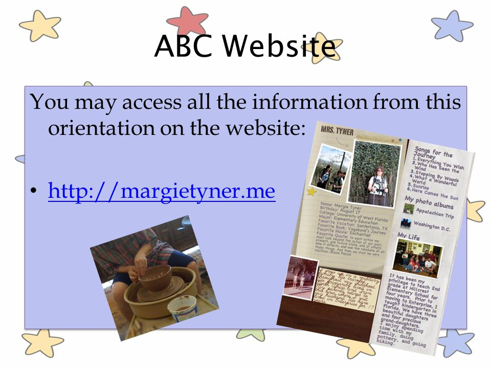 ABC Website You may access all the information from this orientation on the website: http://margietyner.me.