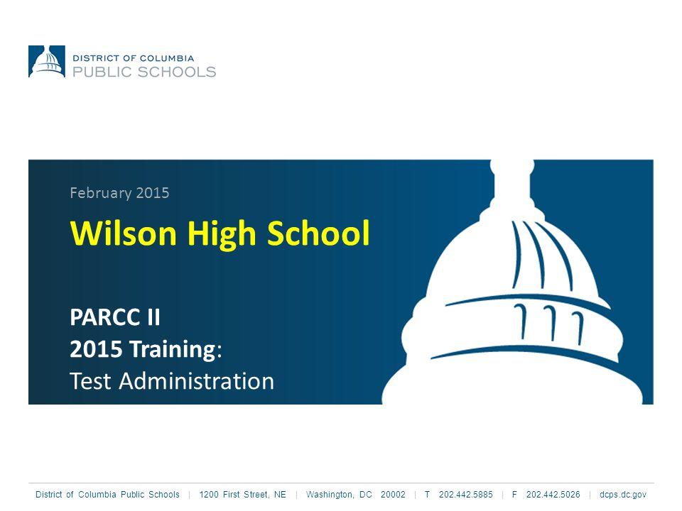 Wilson High School PARCC II 2015 Training: Test Administration