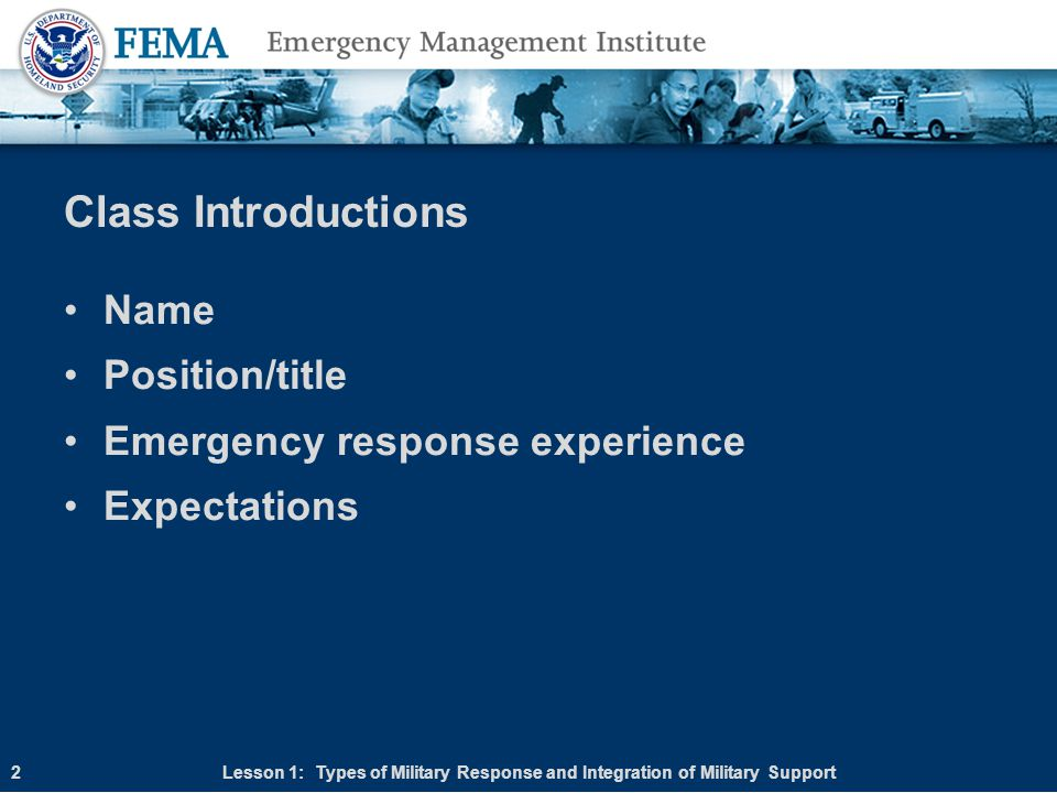 Class Introductions Name Position/title Emergency response experience