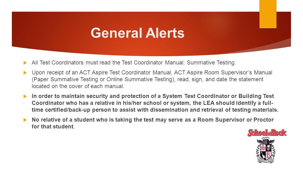 General Alerts All Test Coordinators must read the Test Coordinator Manual: Summative Testing.