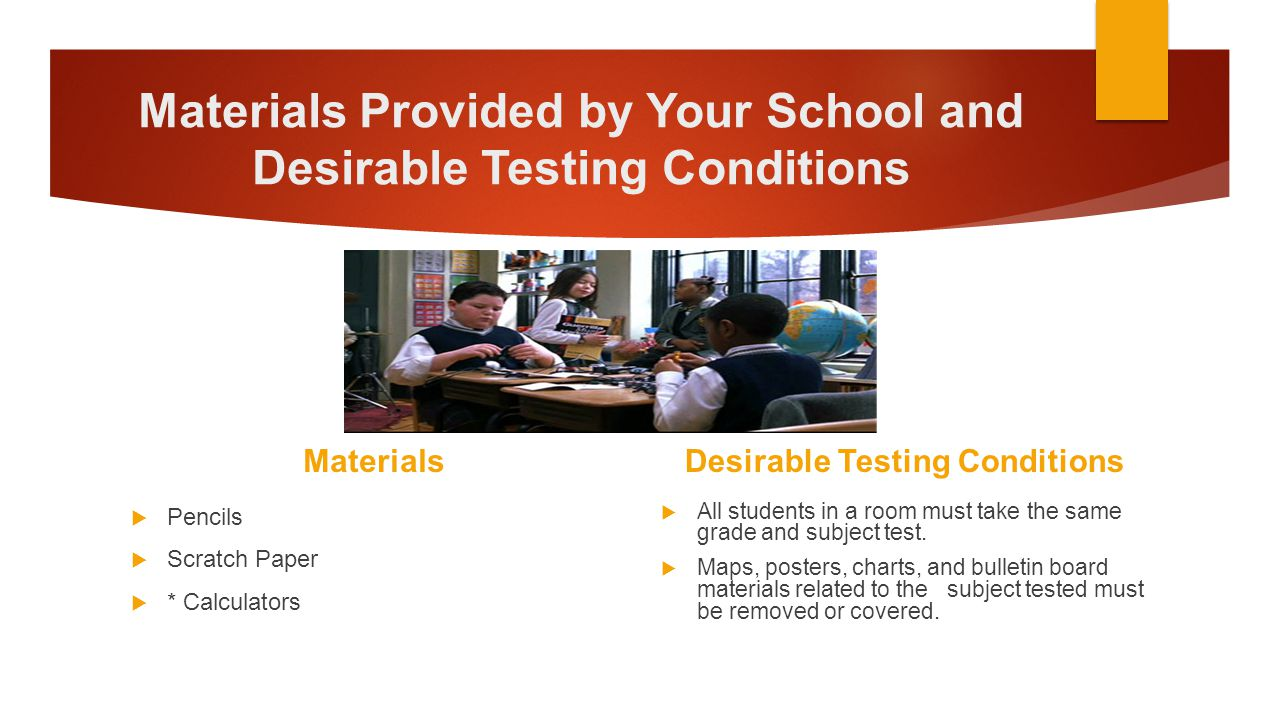Materials Provided by Your School and Desirable Testing Conditions