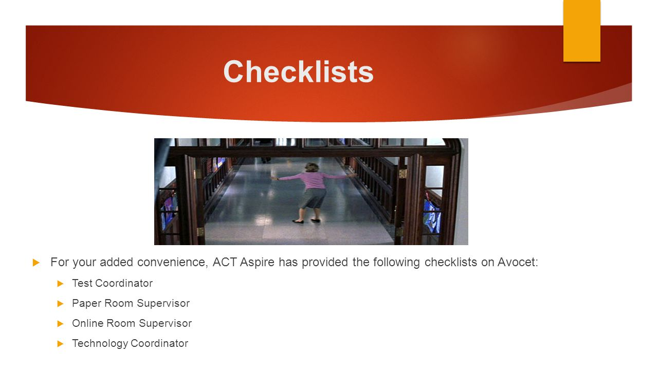 Checklists For your added convenience, ACT Aspire has provided the following checklists on Avocet: Test Coordinator.