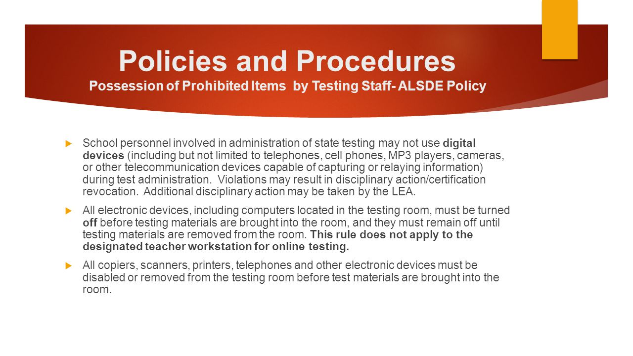 Policies and Procedures Possession of Prohibited Items by Testing Staff- ALSDE Policy